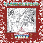 Play & Download Tales From The Weeping Willow by Naomi Bedford | Napster