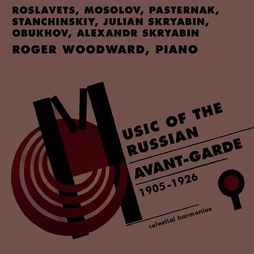 Play & Download Music of the Russian Avant-Garde (1905-1926) by Roger woodward | Napster