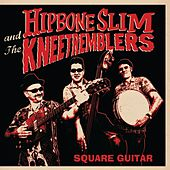 Square Guitar by Hipbone Slim and The Knee-Tremblers