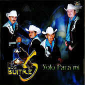 Play & Download Solo Para Mi by Los Buitres | Napster
