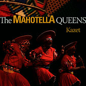 Play & Download Kazet by Mahotella Queens | Napster