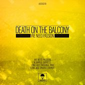 Play & Download We Need Passion EP by Death On The Balcony | Napster