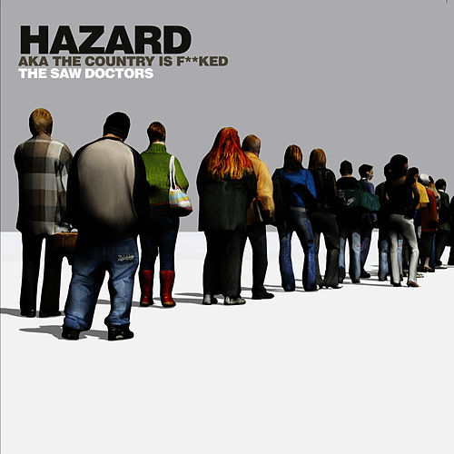 Play & Download Hazard aka The Country is F**ked by The Saw Doctors | Napster