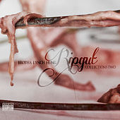 The Ripgut Collections Two by Brotha Lynch Hung