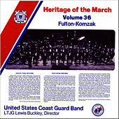 Play & Download Heritage of the March Vol. 36 - The Music of Fulton and Komzak by US Coast Guard Band | Napster