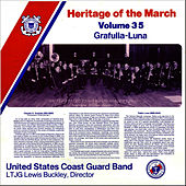 Play & Download Heritage of the March Vol. 35 - The Music of Grafulla and Luna by US Coast Guard Band | Napster