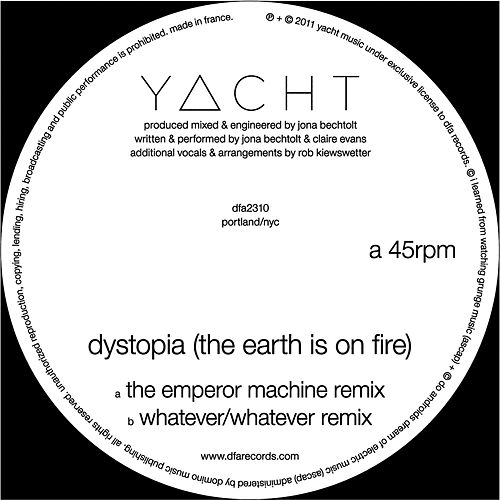 Play & Download Dystopia (The Earth is on Fire) Remixes by YACHT | Napster