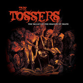 Play & Download The Valley of the Shadow of Death by The Tossers | Napster
