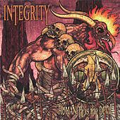 Play & Download Humanity Is the Devil by Integrity | Napster