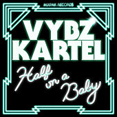 Play & Download Half On A Baby (Remixes) by VYBZ Kartel | Napster