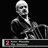 The Concerts Vol 2 by Astor Piazzolla