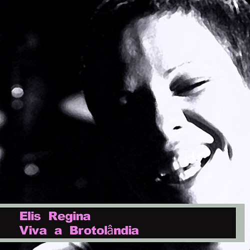 Play & Download Viva a Brotolândia by Elis Regina | Napster