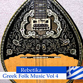 Rebetika - Greek Folk Music Vol 4 by Various Artists