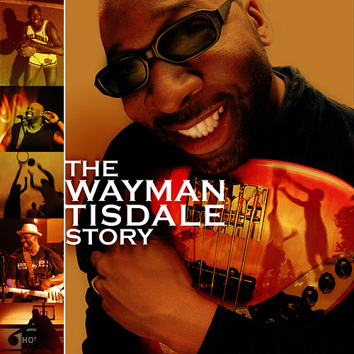 Play & Download The Wayman Tisdale Story by Wayman Tisdale | Napster