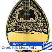 Rebetika - Greek Folk Music Vol 2 by Various Artists