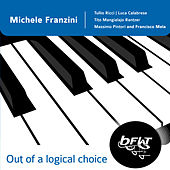 Out Of A Logical Choice by Michele Franzini