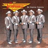 De Nueva Cuenta by Los Incomparables De Tijuana