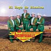Play & Download EL Rayo De Sinaloa by Los Incomparables De Tijuana | Napster
