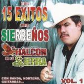 Play & Download Los 15 Exitasos Mas Sierrenos by El Halcon De La Sierra | Napster
