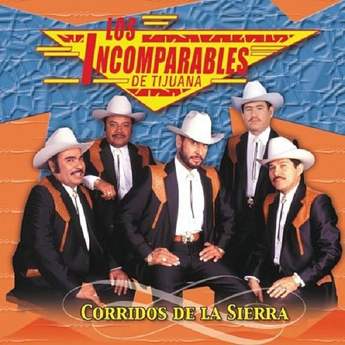 Corridos De La Sierra by Los Incomparables De Tijuana