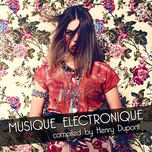 Musique Electronique (Compiled By Henry Dupont) by Various Artists