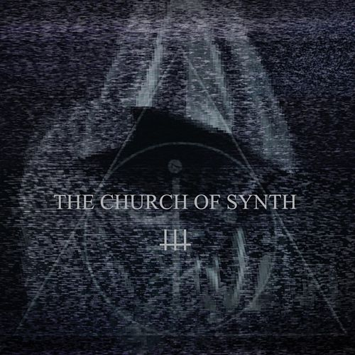Play & Download The church of synth by The Church of Synth | Napster