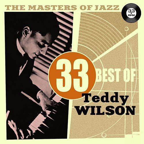 Play & Download The Masters of Jazz: 33 Best of Teddy Wilson by Teddy Wilson | Napster