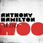 Play & Download Woo by Anthony Hamilton | Napster