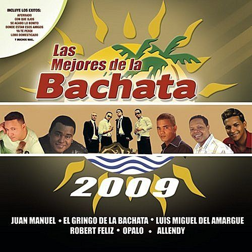 Play & Download Los Mejores de la Bachata 2009 by Various Artists | Napster