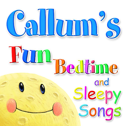Play & Download Fun Bedtime and Sleepy Songs For Callum by Various Artists | Napster