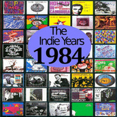 Play & Download The Indie Years : 1984 by Various Artists | Napster
