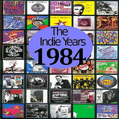 The Indie Years : 1984 by Various Artists
