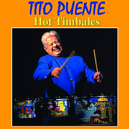 Play & Download Hot Timbales by Tito Puente | Napster