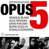 Introducing Opus 5 by Seamus Blake