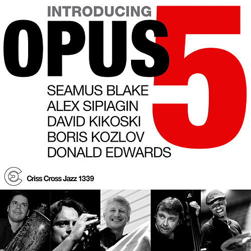 Play & Download Introducing Opus 5 by Seamus Blake | Napster