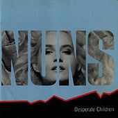 Desperate Children by The Nuns