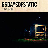 Play & Download Heavy Sky - EP by 65daysofstatic | Napster