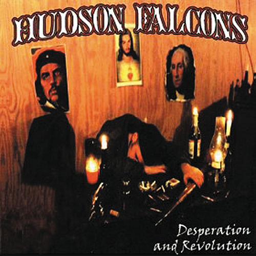 Play & Download Desperation & Revolution by Hudson Falcons   Napster