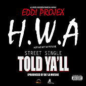 I Told Y'all - Single by Eddi Projex
