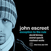 Play & Download Exception To The Rule by John Escreet | Napster