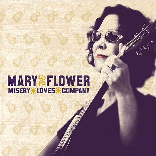 Play & Download Misery Loves Company by Mary Flower | Napster