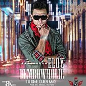 Play & Download Dembowholic - Single by Eloy | Napster