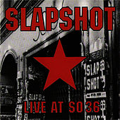 Play & Download Live At So36 by Slapshot | Napster