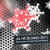 Play & Download Jul pa techno 2011 - Electronic Christmas Anthems by Various Artists | Napster