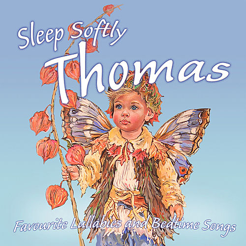 Play & Download Sleep Softly Thomas - Lullabies & Sleepy Songs by Various Artists | Napster