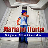 Play & Download Sigue Mintiendo - Single by Mariano Barba | Napster