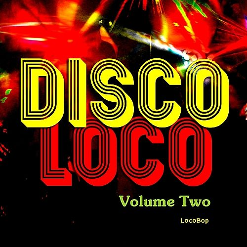 Play & Download Disco Loco Vol. II by Various Artists | Napster