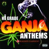 Hi-Grade Ganja Anthems von Various Artists