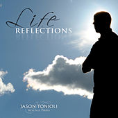 Play & Download Life Reflections by Jason Tonioli | Napster