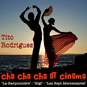 Play & Download Cha Cha Cha Et Cinema by Tito Rodriguez | Napster
